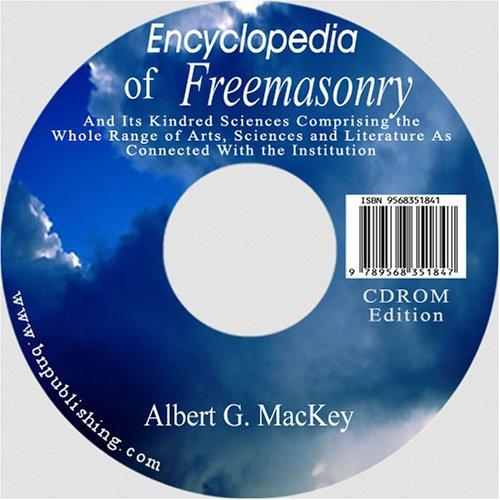 Encyclopedia of Freemasonry by Albert Gallatin Mackey