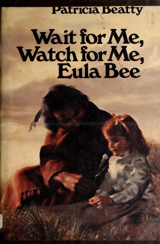 Download Wait for me, watch for me, Eula Bee