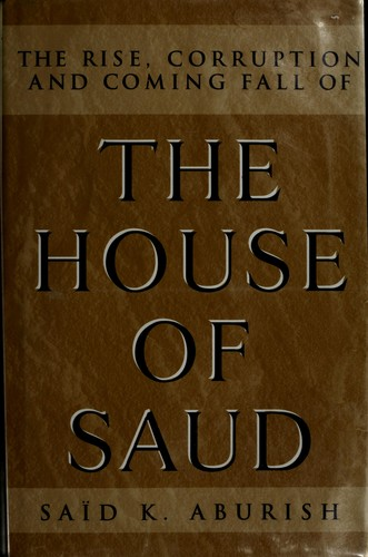 The rise, corruption, and coming fall of the House of Saud
