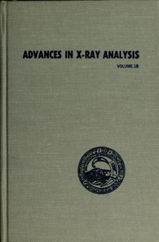 Cover of: Advances in X-Ray analysis | Conference on Applications of X-Ray Analysis (16th 1967)