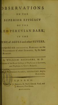 Observations on the superior efficacy of the red Peruvian bark, in the cure of agues and other fevers by Saunders, William
