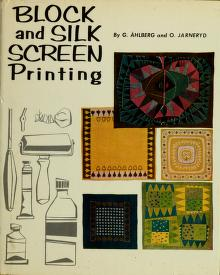 Cover of: Block and silk screen printing | Gudrun Åhlberg