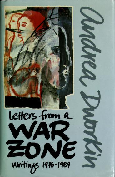 Letters from a war zone by Dr. Andrea Sharon Dworkin