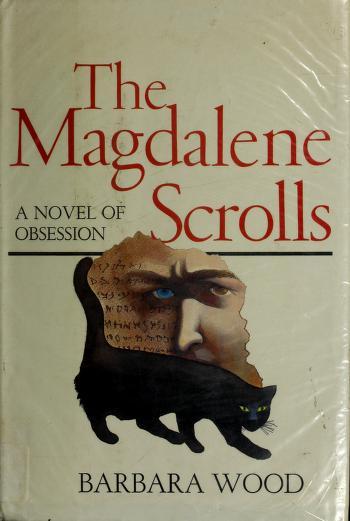 Cover of: The Magdalene scrolls | Barbara Wood