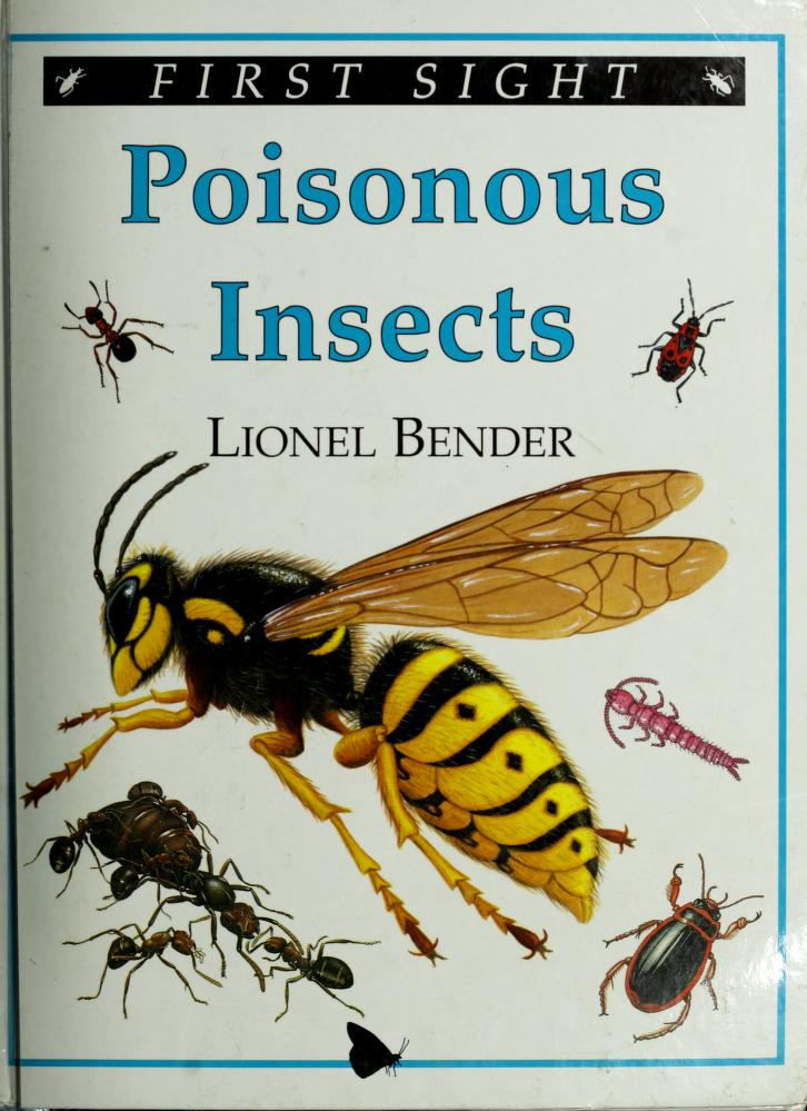 Poisonous insects (First sight) by Lionel Bender