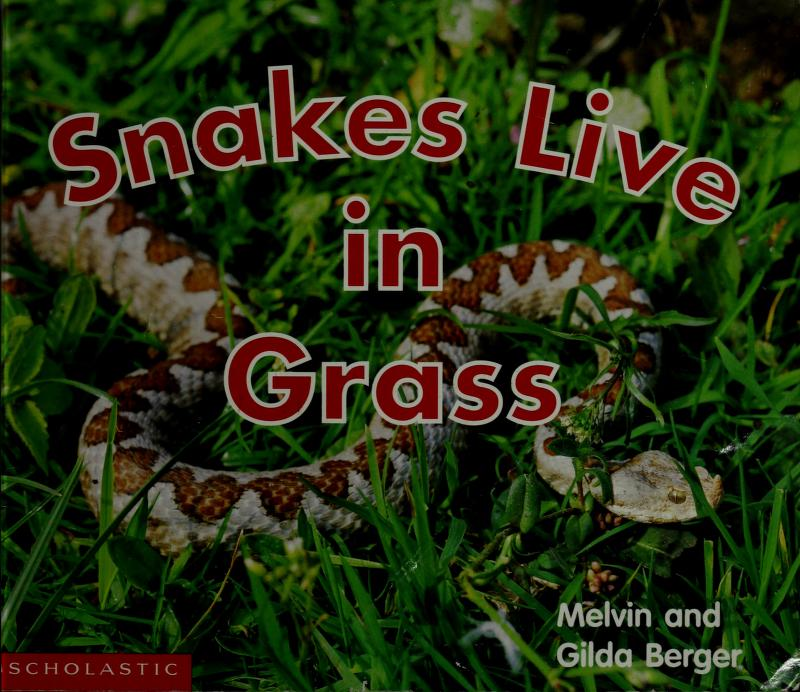 Snakes Live in Grass by Melvin Berger
