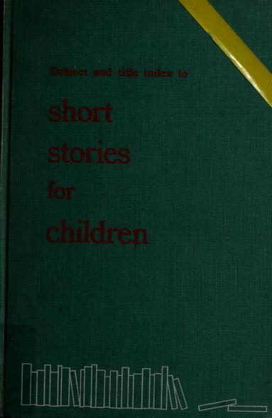 Subject and title index to short stories for children. by American Library Association. Editorial Committee., American Library Association. Editorial Committee