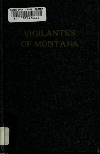Cover of: The vigilantes of Montana   Thomas Josiah Dimsdale