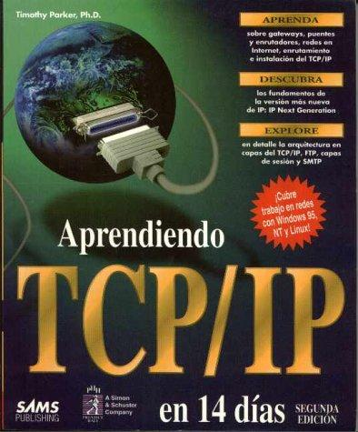 Aprendiendo TCP/IP en 14 dias 2a edicion by PH. D. Parker, Timothy Parker