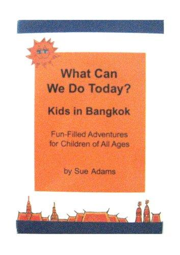 What Can We Do Today? Kids in Bangkok by Sue Adams