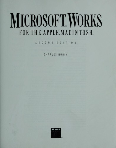Microsoft Works for the Apple Macintosh by Charles Rubin