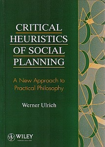 Critical Heuristics of Social Planning by Werner Ulrich