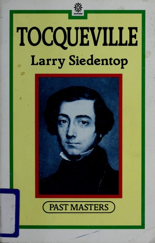 Tocqueville by Larry Siedentop