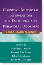 Cognitive behavioral interventions for students with emotional and behavioral disorders by Matthew J. Mayer