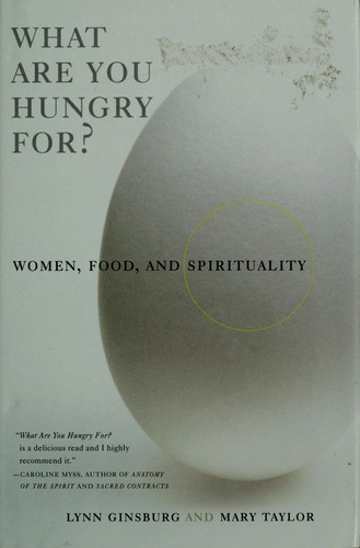 What are you hungry for? by Lynn Ginsburg
