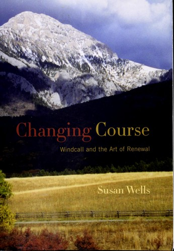 Changing course by Susan Wells, Wells, Susan philanthropist