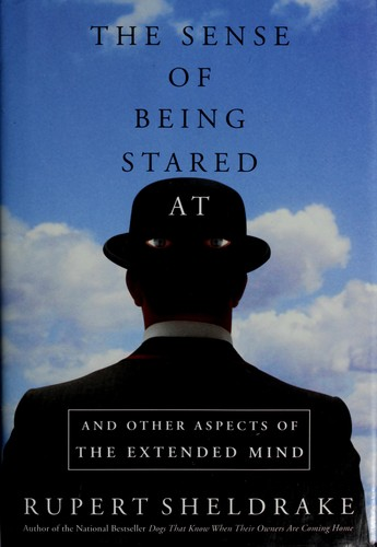The Sense of Being Stared At: And Other Aspects of the Extended Mind