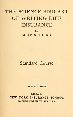 The science and art of writing life insurance by Melvin Young