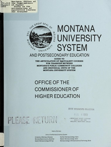 Guide to the articulation of equivalent courses for transfer between Montana's public community colleges and individual units of the Montana University System by Montana. Office of the Commissioner of Higher Education