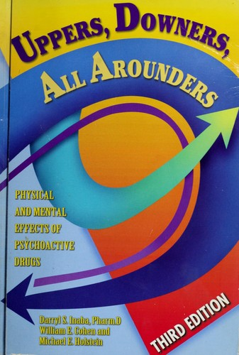 Uppers, Downers, All Arounders by Darryl Inaba, William E. Cohen, Michael E. Holstein